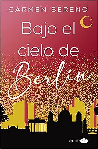 Bajo el cielo de Berlín de Carmen Sereno pdf