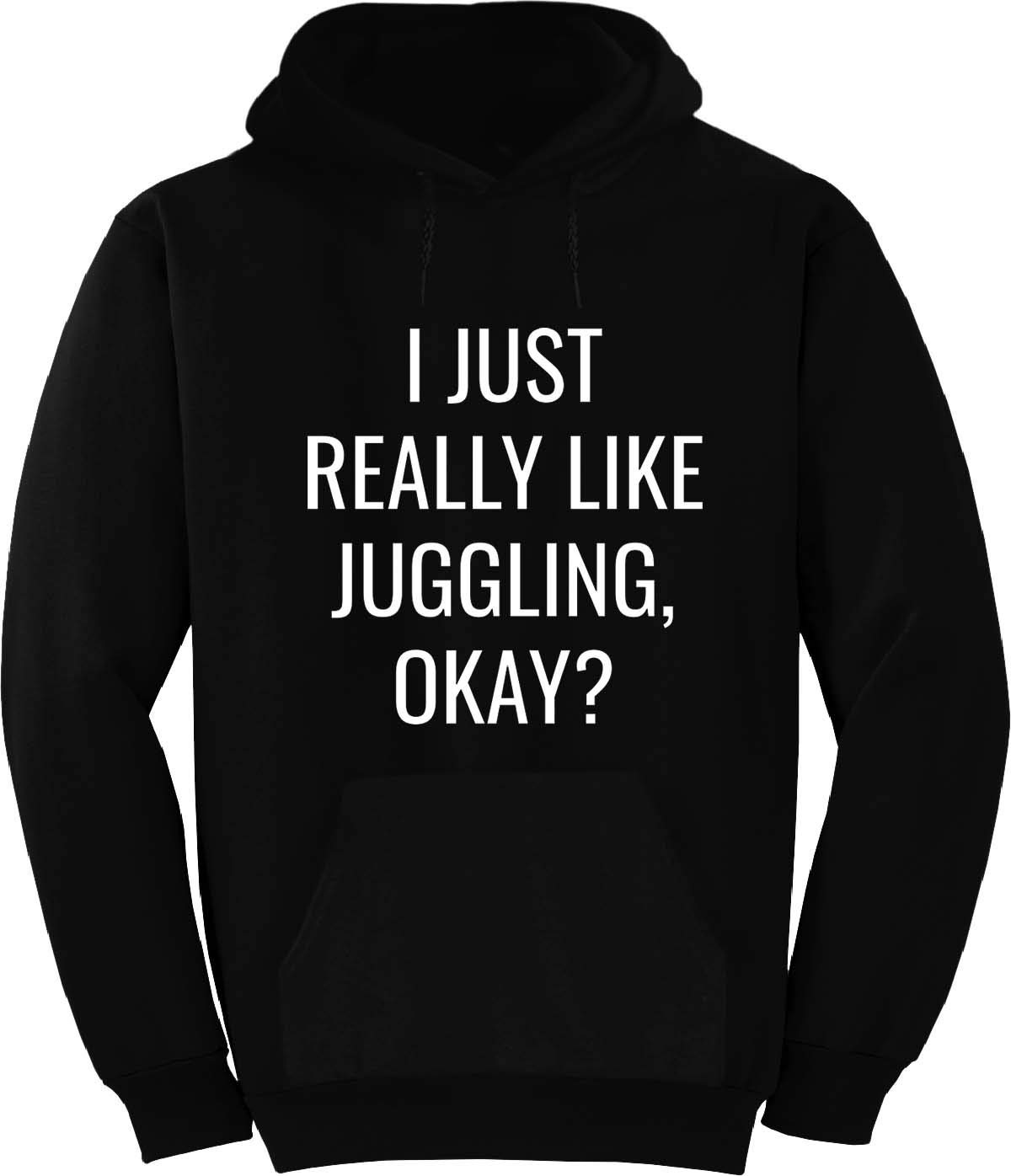 BuffThreads I JUST Really Like Juggling Okay? Hoodie Black