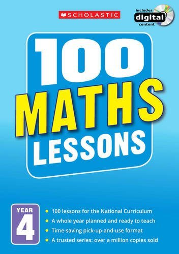 100 Maths Lessons - 100 Maths Lessons: Year 4 (100 Lessons - New Curriculum)