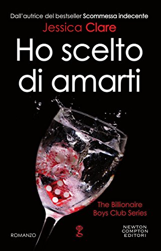 Ho scelto di amarti (The Billionaire Boys Club Series Vol. 5) (Italian Edition)