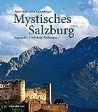 Mystisches Salzburg: Sagenhaft · Urwüchsig · Verborgen