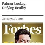 Palmer Luckey: Defying Reality   David M. Ewalt
