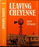 Leaving Cheyenne, Larry McMurtry, 0890962421