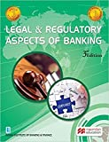 LEGAL AND REGULATORY ASPECTS OF BANKING 3/ED