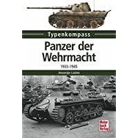 Panzer der Wehrmacht Band 1: 1933-1945