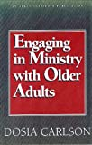 Engaging in Ministry with Older Adults, Carlson, Dosia, 1566991862