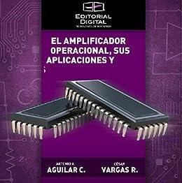El amplificador operacional, sus aplicaciones y análisis (Spanish Edition) by [Vargas Rosales