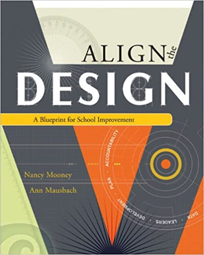 Amazon align the design a blueprint for school improvement amazon align the design a blueprint for school improvement ebook nancy j mooney ann t mausbach kindle store malvernweather Image collections