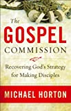 The Gospel Commission, Michael Horton, 0801013895