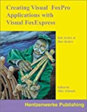 img - for Creating Visual FoxPro Applications with Visual FoxExpress by Archer, Bob, Jurden, Dan (2000) Paperback book / textbook / text book