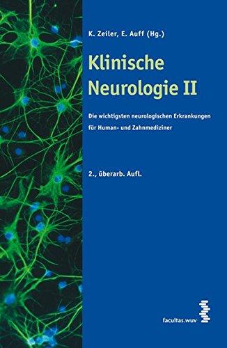 Klinische Neurologie II: Die wichtigsten neurologischen Erkrankungen für Human- und Zahnmediziner