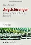 Angststörungen : Diagnostik, Konzepte, Therapie, Selbsthilfe, Morschitzky, Hans, 3211094482