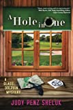 A Hole in One: A Glass Dolphin Mystery (Glass Dolphin Mysteries) (Volume 2)