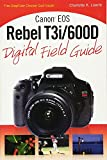 Canon T3i Digital Field Guide