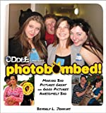 Photobombed!: Making Bad Pictures Great and Good Pictures Awesomely Bad (Oddee Presents)