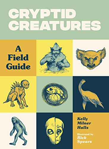 Cryptid Creatures: A Field Guide (Dinosaur Field Guide)