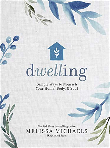 Pdf Home Dwelling: Simple Ways to Nourish Your Home, Body, and Soul