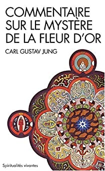 Commentaire sur Le Mystère de la fleur d'or par Jung