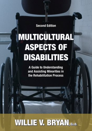 Multicultural Aspects of Disabilities: A Guide to Understanding And Assisting Minorities in the Rehabilitation Process