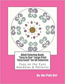 Adult Coloring Book Easy To See Large Print Level For All Colorists On The Eyes Mandalas Patterns