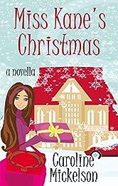 Miss Kane's Christmas : A Novella (A Christmas Central Romantic Comedy Book 1)