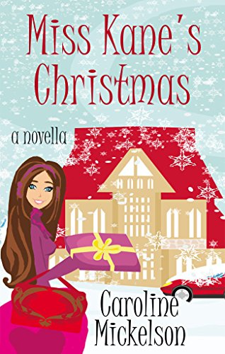 Miss Kane's Christmas : A Christmas Central Romantic Comedy Novella by [Mickelson, Caroline]