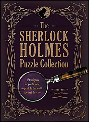 The Sherlock Holmes Puzzle Collection: 150 enigmas for you to solve