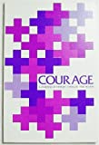 img - for Courage: A Journal of History, Thought and Action (Volume 2 Number 2, Winter 1972) book / textbook / text book