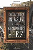 The Last Block in Harlem, Christopher Herz, 1935597043