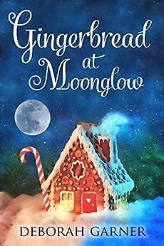 Gingerbread at Moonglow by [Garner, Deborah]