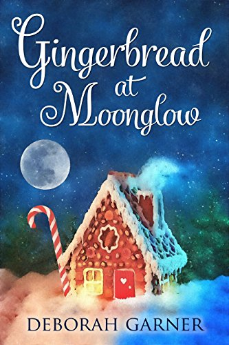 Gingerbread at Moonglow by [Garner, Deborah]