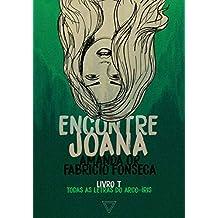 Encontre Joana (Todas as letras do arco-íris Livro 4)