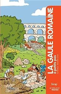 """Afficher """"La Gaule romaine à petits pas"""""""