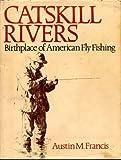 Catskill Rivers, Austin M. Francis, 0832902829