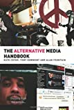 The Alternative Media Handbook, Coyer, Kate and Dowmunt, Tony, 041535966X
