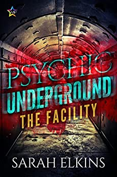 The Facility (Psychic Underground Book 1) by [Elkins, Sarah]