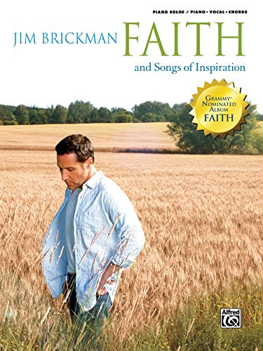 The Jim Brickman -- Faith and Songs of Inspiration, Vol 4: Piano/Vocal/Chords (The Essential Jim Brickman)