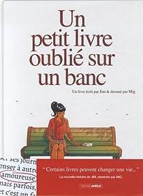 Un petit livre oublié sur un banc, tome 1 par Jim