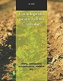 Enciclopedia pratica della Cannabis: Storia, coltivazione indoor/outdoor, malattie ecc.