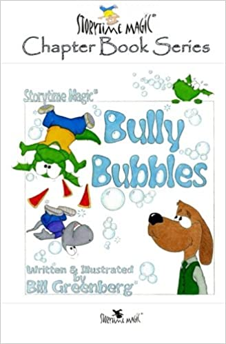 Storytime Magic: BULLY BUBBLES (chapter book): Bill