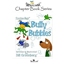 Storytime Magic: BULLY BUBBLES (chapter book)