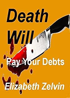 Death Will Pay Your Debts (Bruce Kohler Mysteries Book 5) by [Zelvin, Elizabeth]