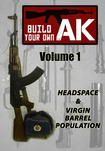 Build-Your-Own-AK-Vol-I-Headspace-Virgin-Barrel-Population-Volume-1