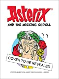img - for Asterix: Asterix and the Missing Scroll (Album 36) book / textbook / text book