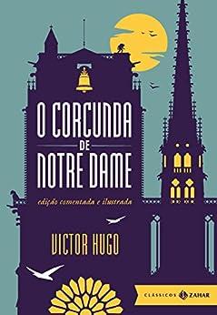 O corcunda de Notre Dame: Edição comentada (Clássicos Zahar) por [Hugo, Victor]