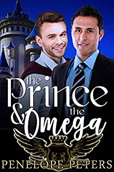 The Prince and the Omega by [Peters, Penelope]