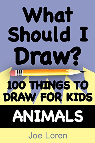 What Should I Draw Animals 100 Things To Draw For Kids Kindle