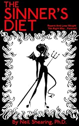 The Sinner's Diet: Repent And Lose Weight The Right Way... Forever! (English Edition)