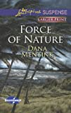 Force of Nature, Dana Mentink, 0373675860