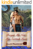 Forget Me Not, My Scottish Love (Heart of a Highlander Collection Book 3)